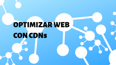 optimizacion de web mediante cdn