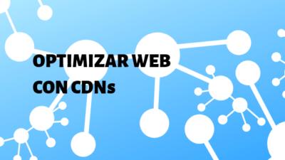 optimizacion de web mediante cdn